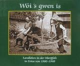 W�i's gwen is - Landleben in der Oberpfalz in Fotos von 1900 bis 1960 - Ralf Heimrath