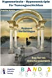 Hypnosetexte - Hypnoseskripte f�r Trancegeschichten - Hypnose Vertiefungen