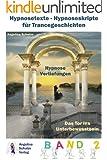Hypnosetexte - Hypnoseskripte für Trancegeschichten - Hypnose Vertiefungen