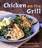Chicken on the Grill: 100 Surefire Ways to Grill Perfect Chicken Every Time (0060534850) by Jamison, Cheryl Alters
