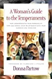 A Woman's Guide to the Temperaments: How Understanding Your Personality Type Can Enrich Your Relationship With Your Husband and Your Kids (0310212049) by Partow, Donna