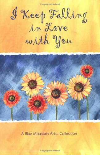 I Keep Falling in Love With You : A Blue Mountain Arts Collection, SUSAN POLIS SCHUTZ