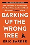 #8: Barking Up the Wrong Tree:The Surprising Science Behind Why Everything You Know About Success Is (Mostly) Wrong