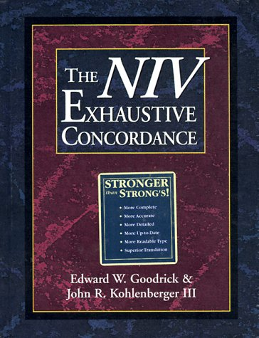 The NIV Exhaustive Concordance (A Regency Reference Library Book), Edward W. Goodrick