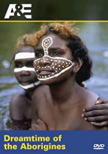 Ancient Mysteries: Dreamtime of the Aborigines