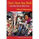 China's Brave New World: --And Other Tales for Global Times