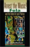 img - for Arrest the Music!: Fela and His Rebel Art and Politics (African Expressive Cultures) book / textbook / text book