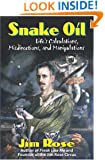 Snake Oil: Life's Calculations, Misdirections, and Manipulations