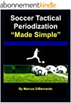 "Soccer Tactical Periodization ""Made S..."