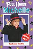 Tap Dance Trouble (Full House Michelle)