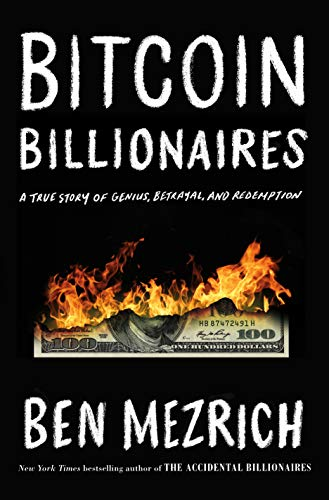 Bitcoin Billionaires A True Story of Genius, Betrayal, and Redemption [Mezrich, Ben] (Tapa Dura)