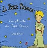 echange, troc Antoine de Saint-Exupéry - Le Petit Prince : La planète du Petit Prince
