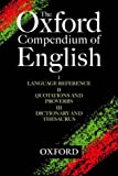 The Oxford Compendium of English (3 volume set): Oxford Language Reference, Oxford Quotations & Proverbs, Oxford Dictionary & Thesaurus:
