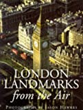 London Landmarks From the Air (0091820340) by Jason Hawkes