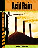 Acid Rain (Our Planet in Peril)