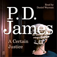 A Certain Justice (       UNABRIDGED) by P. D. James Narrated by Daniel Weyman
