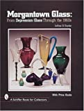 Morgantown Glass: From Depression Glass Through the 1960s (A Schiffer Book for Collectors) (0764305042) by Snyder, Jeffrey B.