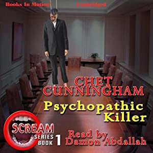 Psychopathic Killer: Scream Series, Book 1 | [Chet Cunningham]