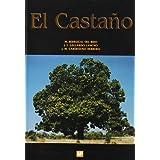 Castaño, El. Productor de fruto y madera. Creador de paisajey protector.