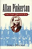 img - for Allan Pinkerton: The First Private Eye book / textbook / text book