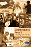 Moving Probation Forward: Evidence, Arguments and Practice