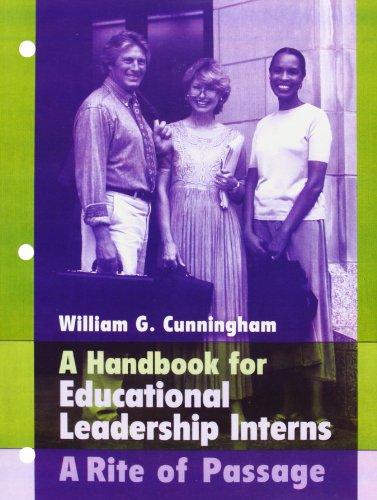 Handbook for Educational Leadership Interns: A Rite of...