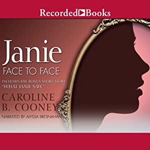 Janie Face to Face (novel) and What Janie Saw (bonus short story) | [Caroline B. Cooney]