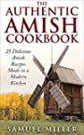The Authentic Amish Cookbook: 25 Deli...