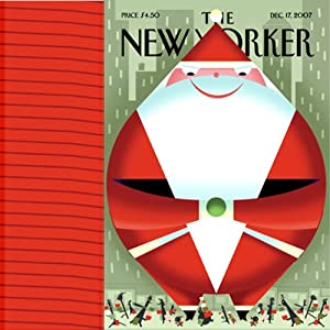 The New Yorker, December 17, 2007 (David Sedaris, Jonathan Lethem, Ryan Lizza) | [Steve Coll, Ryan Lizza, Nancy Franklin, David Sedaris, Jonathan Lethem, Malcolm Gladwell, David Denby]