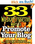 33 WILDLY EFFECTIVE WAYS To Promote Y...