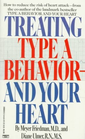 Treating Type A Behavior--And Your Heart