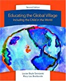Educating the global village  : including the young child in the world  : Louise Boyle Swiniarski, Mary-Lou Breitborde.