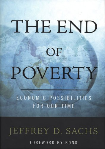 End Of Poverty : Economic Possibilities for Our time, JEFFREY D. SACHS