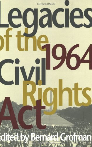 Legacies of the 1964 Civil Rights Act (Race, Ethnicity, and Politics)