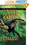 At the Earth's Core: Book 1 of the Pellucidar Series (Bk. 1)