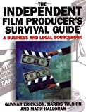 img - for The Independent Film Producer's Survival Guide: A Business and Legal Sourcebook book / textbook / text book