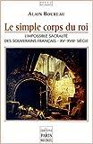 echange, troc Alain Boureau - Le simple corps du roi