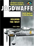 img - for Jagdwaffe Volume 4, Section 1: Holding the West 1941-1943 (Luftwaffe Colours) book / textbook / text book