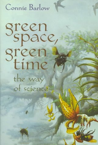 Green Space, Green Time : The Way of Science, CONNIE BARLOW