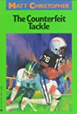 The Counterfeit Tackle (Matt Christopher Sports Classics) (0316142433) by Christopher, Matt