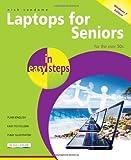 Laptops for Seniors in Easy Steps — Windows 7 Edition: For the Over 50s