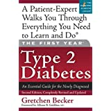 The First Year: Type 2 Diabetes: An Essential Guide for the Newly Diagnosed ~ Gretchen Becker