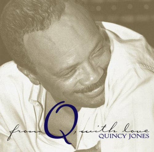 Quincy Jones - From Q With Love (disc 1) - Zortam Music