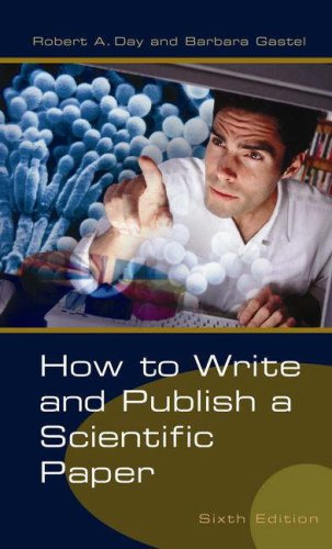 How to Write and Publish a Scientific Paper, 6th Edition (How to Write & Publish a Scientific Paper (Day))