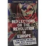 "Reflections on the Revolution in Europe: Immigration, Islam and the Westvon ""Christopher Caldwell"""
