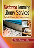 img - for Distance Learning Library Services: The Tenth Off-Campus Library Services Conference book / textbook / text book