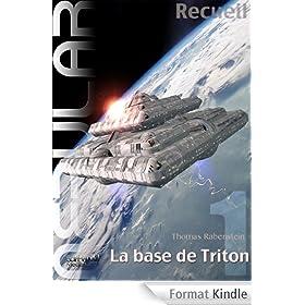 NEBULAR Recueil 1 - La base de Triton: �pisode 1 - 5