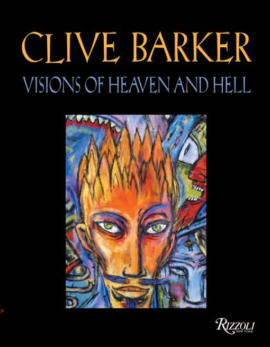 Clive Barker Visions of Heaven and Hell