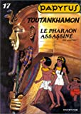 Papyrus, tome 17 : Toutankhamon