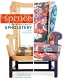 Spruce: A Step-by-Step Guide to Upholstery and Design (English Edition)